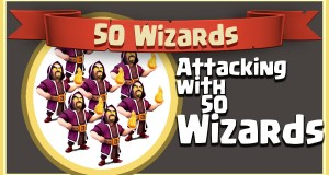 Attacking with 50 wizards coc