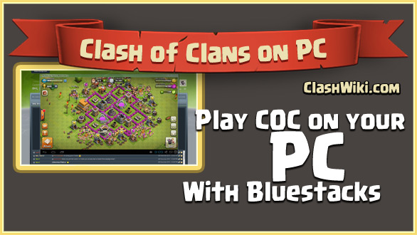 Clash Of Clans on your PC with Bluestacks