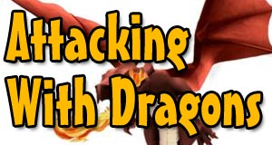 Attacking With Dragons